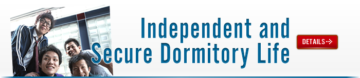 Independent and Secure Dormitory Life